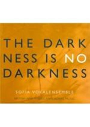 (The) Darkness is No Darkness - British and American Choral Works (Music CD)