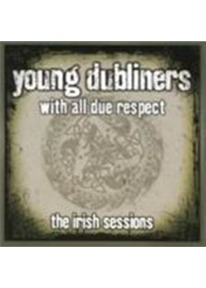 Young Dubliners - With All Due Respect (The Irish Sessions) (Music CD)