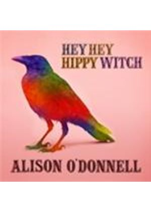 Alison O'Donnell - Hey Hey Hippy Witch (Music CD)