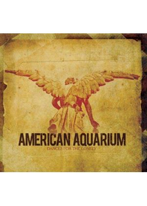 American Aquarium - Dances for the Lonely (Music CD)