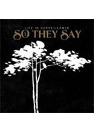 So They Say - Life In Surveillance (Music CD)