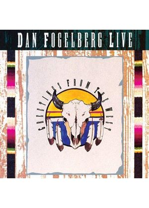 Dan Fogelberg - Dan Fogelberg Live (Greetings from the West/Remastered/Live Recording) (Music CD)