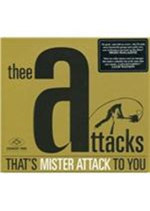 Thee Attacks - That's Mister Attack to You (Music CD)