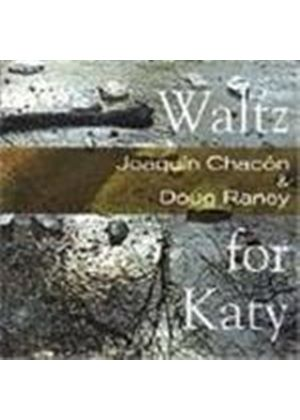 Joaquin Chacon/Doug Raney - Waltz For Katy