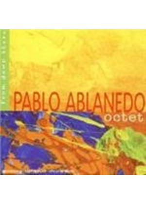 Pablo Ablanedo Octet - From Down There