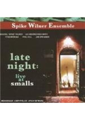 Spike Wilner Ensemble - Late Night At Smalls [Spanish Import]