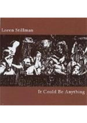Loren Stillman - It Could Be Anything