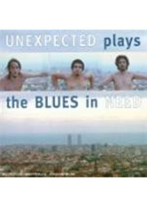 Unexpected - PLAYS THE BLUES IN NEED
