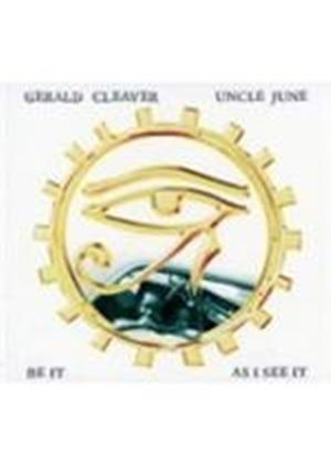 Gerald Cleaver & Uncle June - Be It As I See It (Music CD)