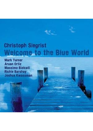 Christophe Siegrist - Welcome to the Blue World (Music CD)