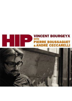 Vincent Bourgeyx - Hip (Music CD)