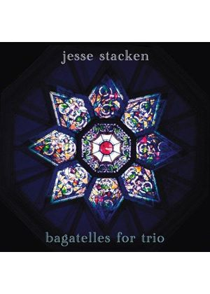 Jesse Stacken - Bagatelles for Trio (Music CD)