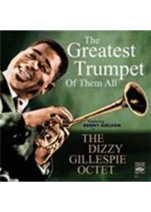 Dixzy Gillespie Octet - Greatest Trumpet Of Them All, The (Music CD)