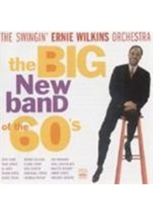 Ernie Wilkins Orchestra - Big New Band Of The 60's, The