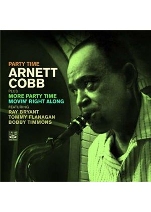 Arnett Cobb - Party Time + More Party Time + Movin' Right Along (Music CD)