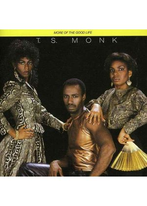 T.S. Monk - More of the Good Life (Music CD)