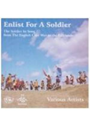Various Artists - Enlist For A Soldier (The Soldier In Song - From The English Civil War To The Falklands)