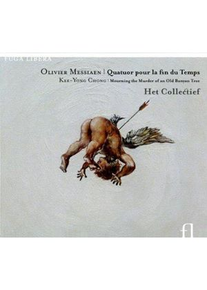 OLIVIER MESSIAEN - Quatuor Pour La Fin Du Temps (Het Collectief)