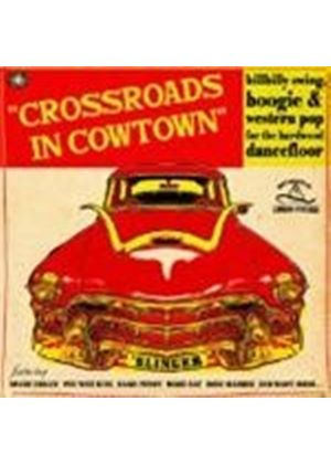Various Artists - Crossroads In Cowtown (Music CD)