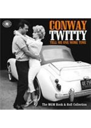 Conway Twitty - Tell Me One More Time (The MGM Rock 'n' Roll Collection) (Music CD)