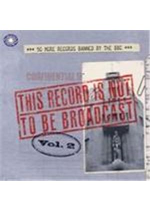 Various Artists - This Record Is Not To Be Broadcast Vol.2 (Music CD)