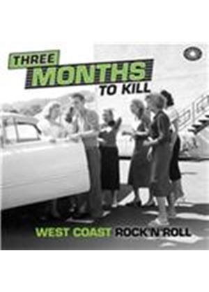 Various Artists - Three Months To Kill West Coast Rock N Roll (Music CD)