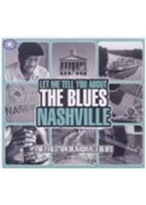 Various Artists - Let Me Tell You About The Blues - Nashville (Music CD)