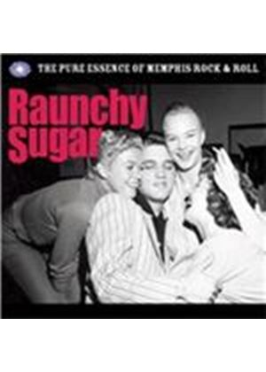 Various Artists - Raunchy Sugar The Pure Essence Of Memphis Rock (Music CD)