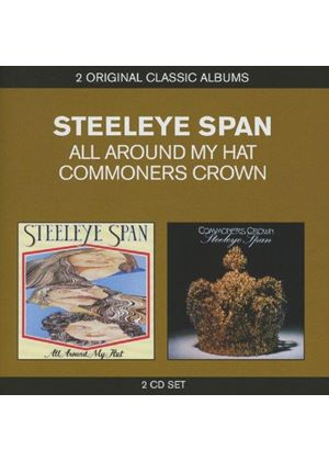 Steeleye Span - Classic Albums (All Around My Hat/Commoners Crown) (Music CD)
