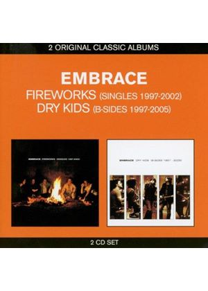 Embrace - Classic Albums (Fireworks (Singles 1997-2002)/Dry Kids (B-Sides 1997-2005)) (Music CD)