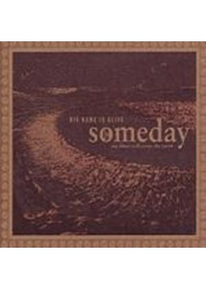 His Name Is Alive - Someday My Blues Will Cover The Earth (Music CD)
