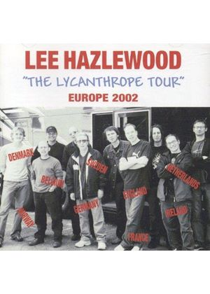 Lee Hazlewood - Lycanthrope Tour Europe 2002 (Music CD)