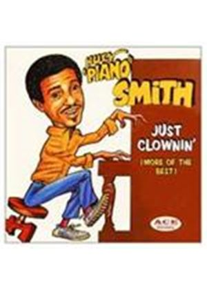Huey 'Piano' Smith - Just Clownin' (More Of The Best) (Music CD)