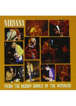 Nirvana - From The Muddy Banks Of The Wishkah (Live) (Music CD)