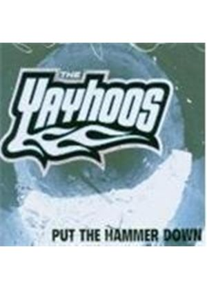 The Yayhoos - Put The Hammer Down (Music CD)