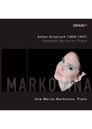 Anton Urspruch: Complete Works for Piano (Music CD)
