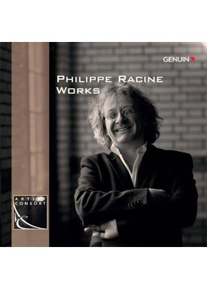 Philippe Racine: Works (Music CD)