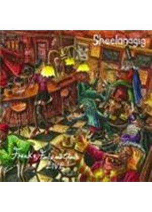 Sheelanagig - Freaks Fools And Ghouls (Live) (Music CD)