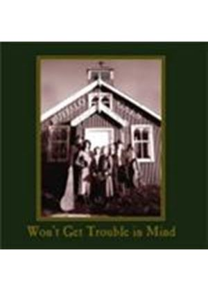 Buffalo Gals - Won't Get Trouble In Mind (Music CD)