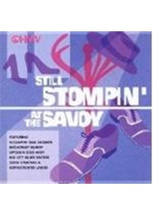 Various Artists - STILL STOMPIN AT THE SAVOY