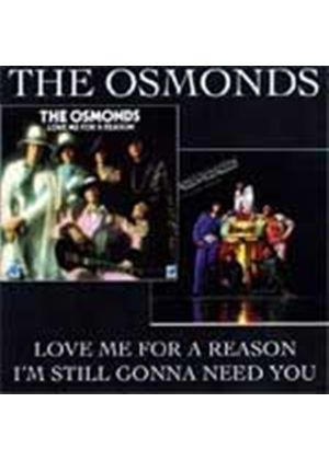 The Osmonds - Love Me for a Reason / Im Still Gonna Need You (Music CD)