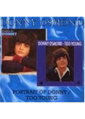 Donny Osmond - A Portrait Of Donny/Too Young