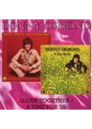 Donny Osmond - Alone Together/A Time For Us