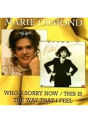 Marie Osmond - Who's Sorry Now/This Is The Way That I Feel (Music CD)
