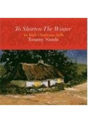 Tommy Sands - To Shorten The Winter (An Irish Christmas)