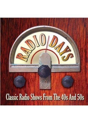Various Artists - Radio Days (Classic Radio Shows from the 40s & 50s) (Music CD)
