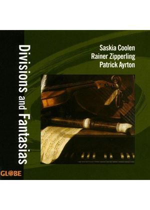 VARIOUS COMPOSERS - Divisions And Fantasias (Coolen, Zipperling, Ayrto)
