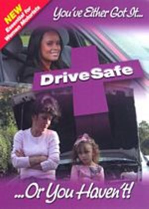 Drive Safe - Essential Information For Women Motorists