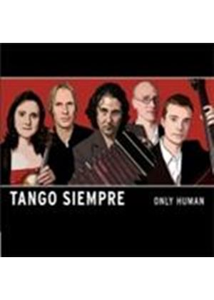 Tango Siempre - Only Human (Music CD)