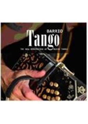 Various Artists - Barrio Tango (The New Generation Of Nuevo Tango) (Music CD)